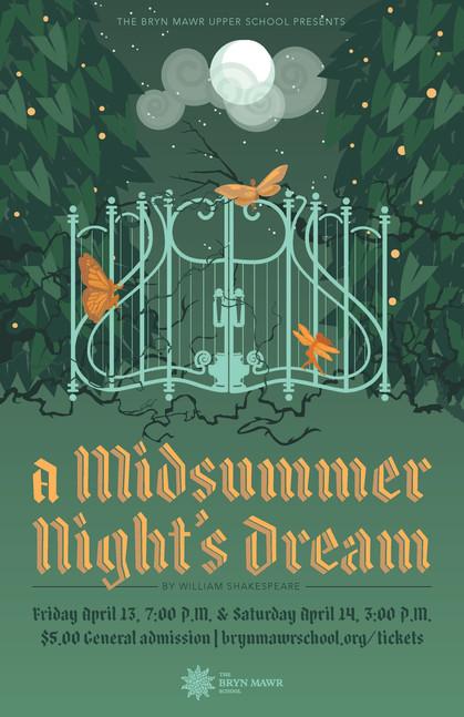 Poster design for The Bryn Mawr School's production of Midsummer Night's Dream. AD: Marissa Lanterman.