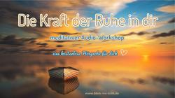 Die Kraft der Ruhe in dir – meditativer Audioworkshop