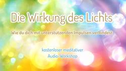 Die Wirkung des Lichts – kostenloser meditativer Audioworkshop