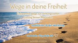 Wege in deine Freiheit – meditativer Audioworkshop