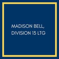 Madison Bell, Division 13 LTG