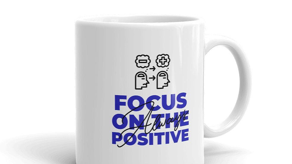 Focus On The Positive Mug