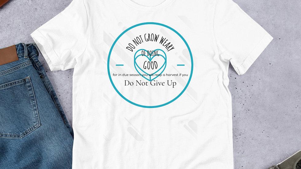 Do Not Grow Weary Premium Short-Sleeve Unisex T-Shirt