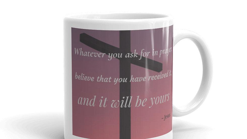 Whatever You Ask Mug