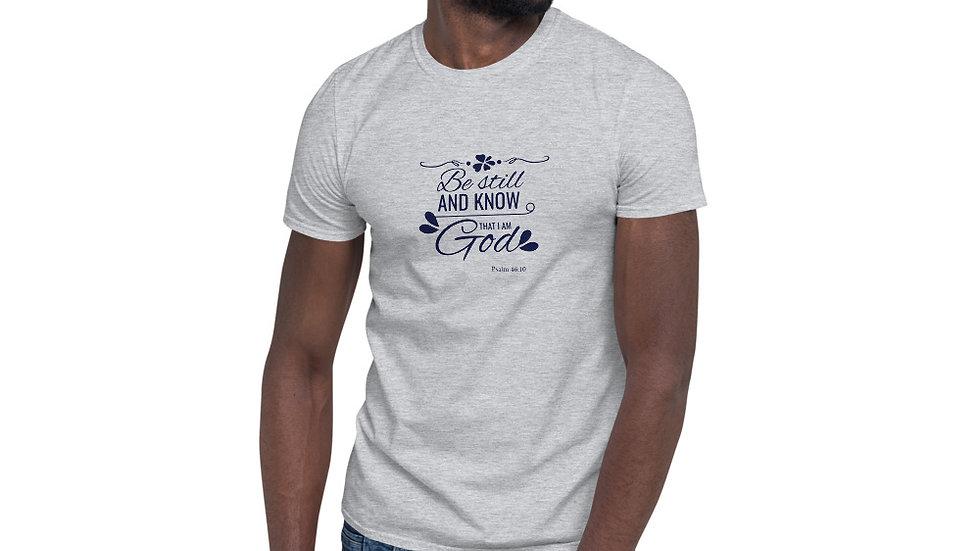 Be Still Short-Sleeve Unisex T-Shirt