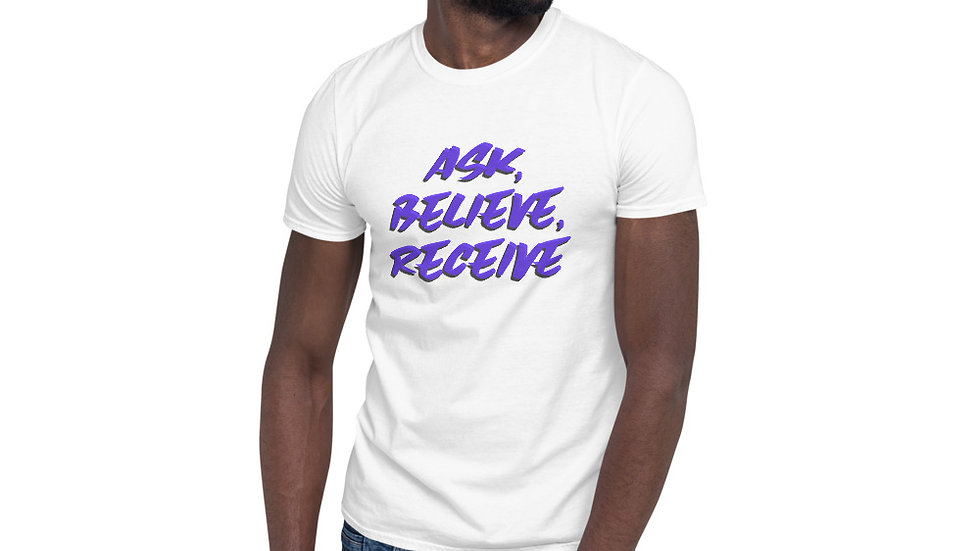 Ask, Believe, Receive Basic Short-Sleeve Unisex T-Shirt