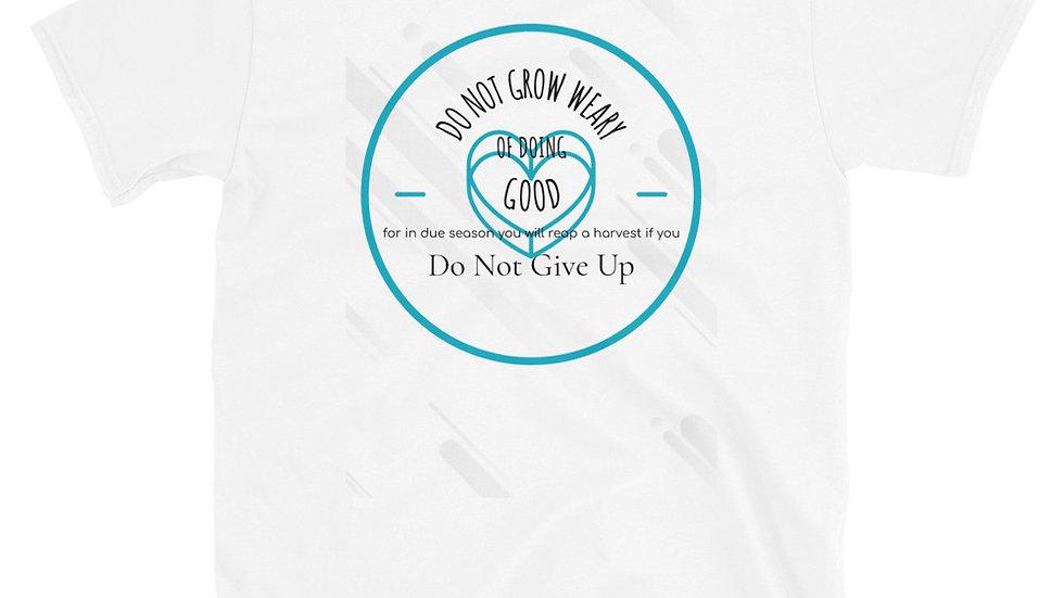 Do Not Grow Weary Basic Short-Sleeve Unisex T-Shirt