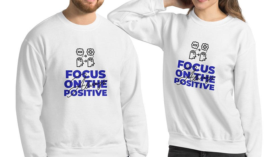 Focus On The Positive Unisex Sweatshirt