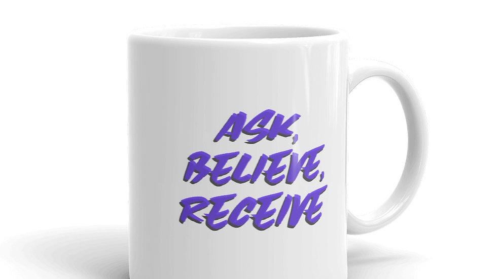 Ask, Believe, Receive Mug
