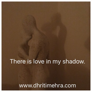 There is Love in my shadow.