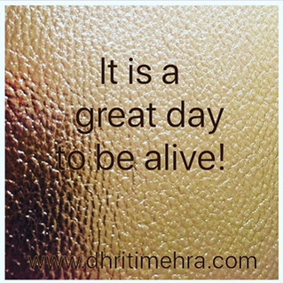 It is a great day to be alive!