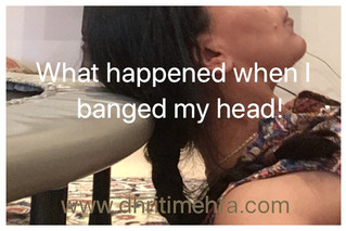 What happened when I banged my head!
