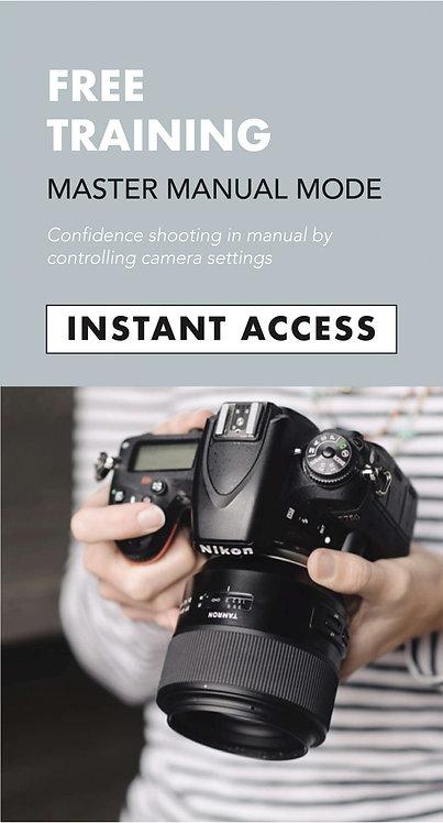 Camera Control - Mastering Manual Mode