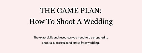 The Game Plan: How To Shoot A Wedding