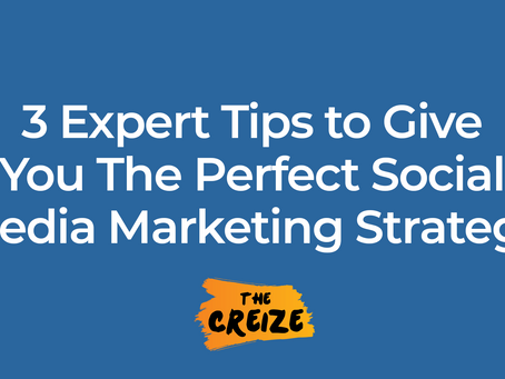 3 Expert Tips to Give You The Perfect Social Media Marketing Strategy
