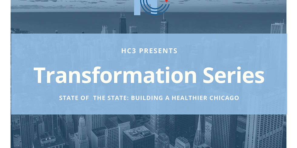 HC3 Transformation Series Event: Building a Healthier Chicago (featuring Allison Arwady, MD, MPH)