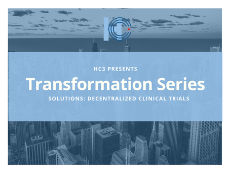 Event Recap | Transformation Series: Solutions | Decentralized Clinical Trials | 03.09.2021