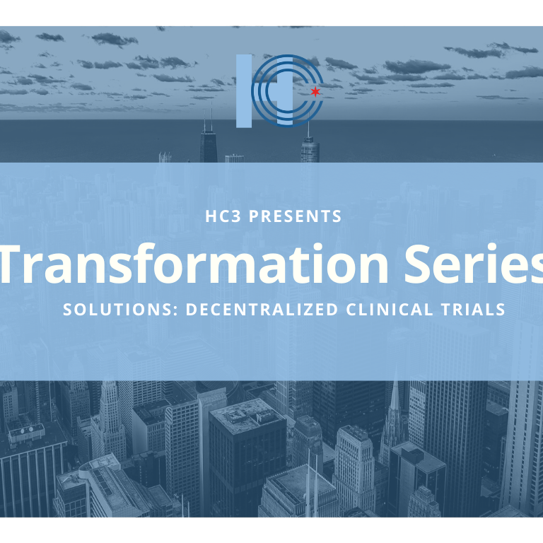 HC3 Transformation Series Event: Decentralized Clinical Trials