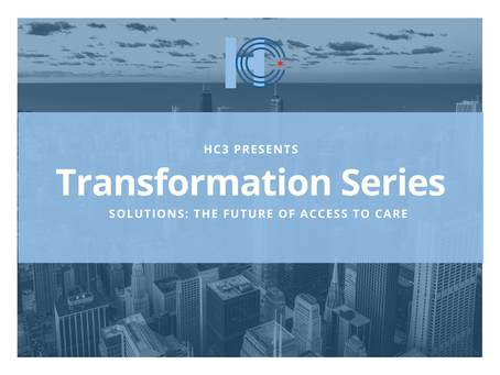 Event Recap | Transformation Series: The Future of Access to Care | 4.28.2021