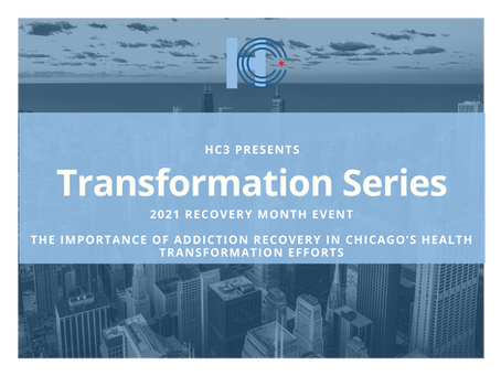 Event Recap | The Importance of Addiction Recovery in Chicago's Health Transformation | 9.20.2021