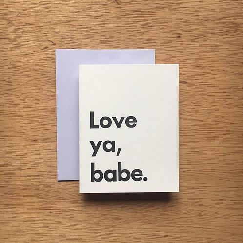 Love ya babe Letterpress Card
