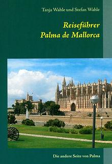 Reiseführer Palma de Mallorca von Stefan Wahle und Tanja Wahle
