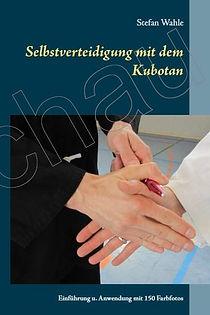Selbstverteidigung mit dem Kubotan von Stefan Wahle 6.Dan Ju-Jutsu