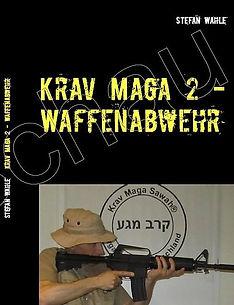 Krav Maga Waffenabwehr von Fullinstructor Stefan Wahle