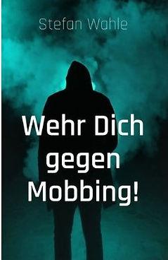 Cover Wehr Dich gegen Mobbing von Stefan