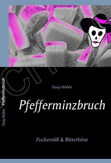 Pfefferminzbruch von Tanja Wahle www.buch.guru