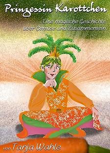 Prinzessin Karottchen von Tanja Wahle www.buch.guru