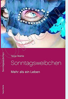 Sonntagsweibchen von Tanja Wahle www.buch.guru
