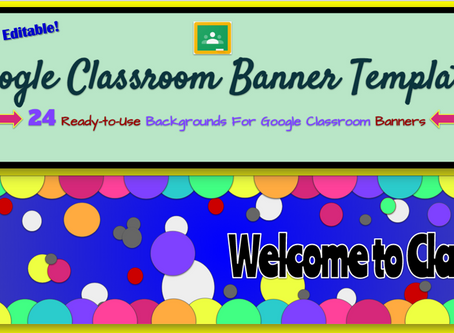 Use these Google Classroom Banners or Create Your Own with this Free Template