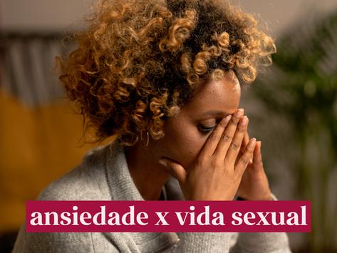 Afinal, a ansiedade afeta a vida sexual?