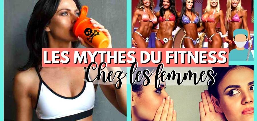6 MYTHES du Fitness chez les FEMMES