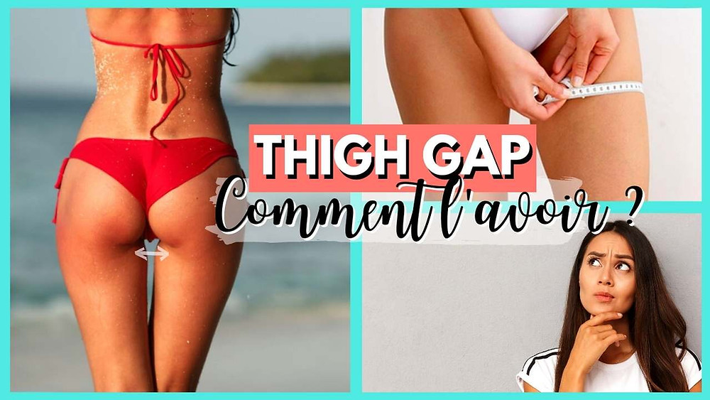 Comment avoir le tigh gap