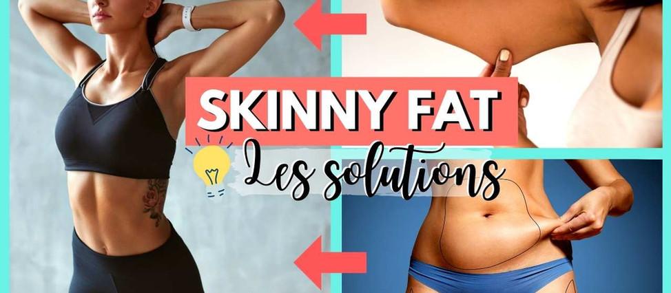 SKINNY FAT ET FEMME : Comment ne plus l'être !
