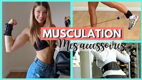 MES ACCESSOIRES INDISPENSABLES EN MUSCULATION