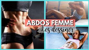 ABDOS FEMME : Comment les dessiner ?