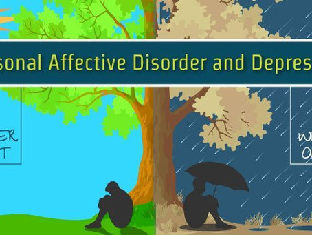 Seasonal Affective Disorder (S.A.D)