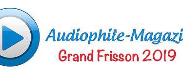 Audiophile-Magazine: Grand Frisson Award 2019