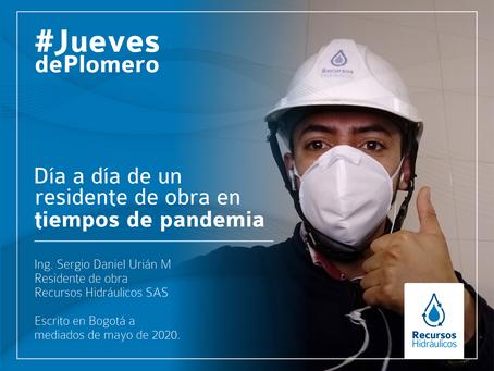 El día a día de un residente de obra en tiempos de pandemia
