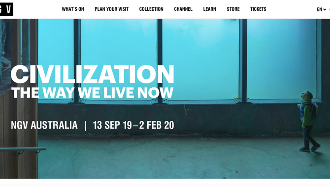 CIVILIZATION: THE WAY WE LIVE NOW at National Gallery of Victoria