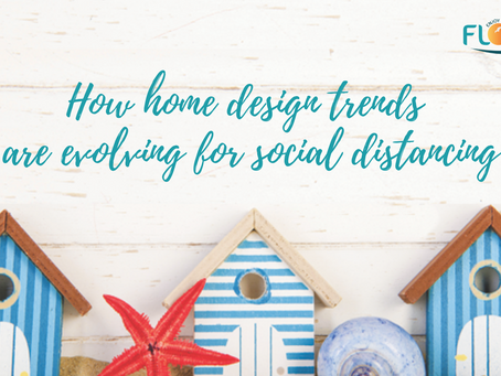 How home design trends are evolving for social distancing