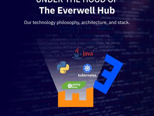 The Everwell Hub - Under the Hood
