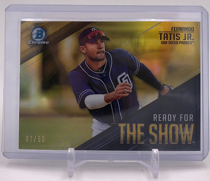2019 Bowman Chrome Fernando Tatis Jr. Ready For The Show Gold 07/50