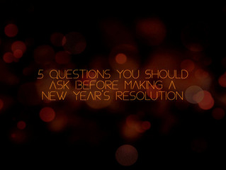 5 Questions You Should Ask Before Making a New Year's Resolution