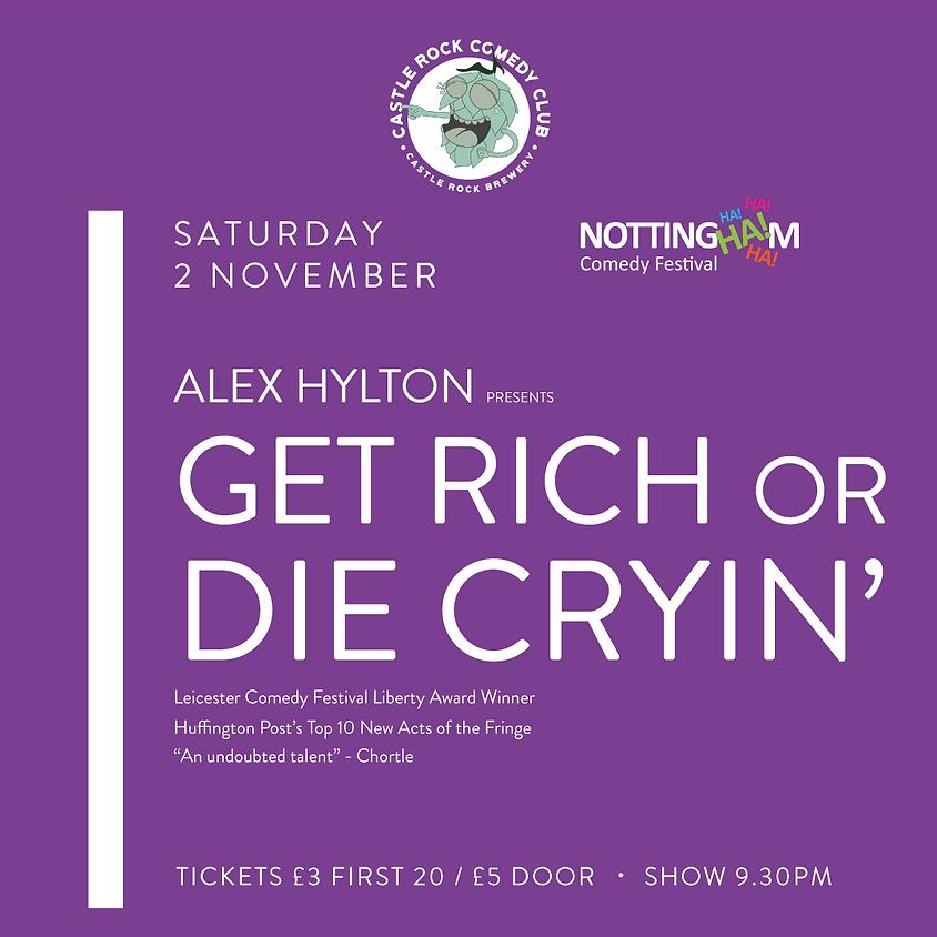 Alex Hylton: Get Rich or Die Cryin'