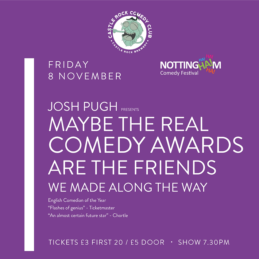Josh Pugh: Maybe The Real Comedy Awards Are The Friends We Made Along The Way