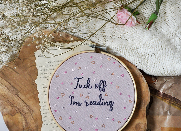 Fuck Off I'm Reading Embroidery Pin Hoop